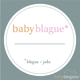 Blague means joke in French